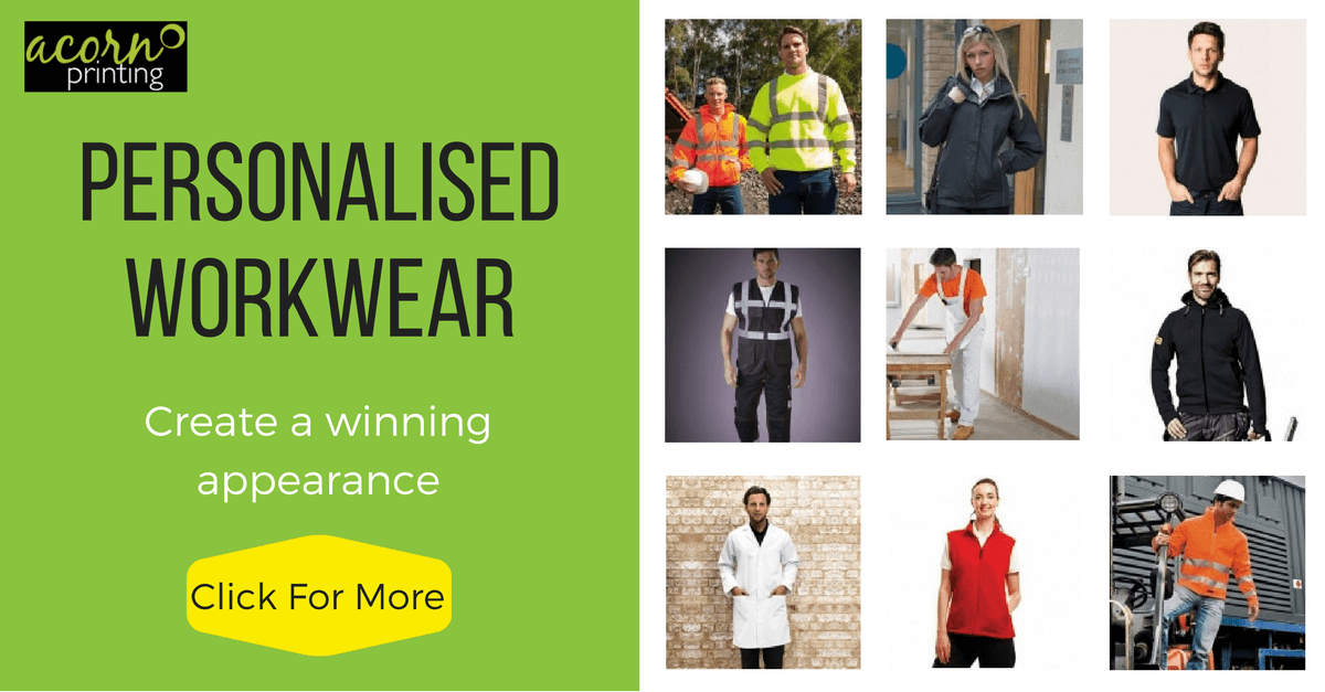 personalised workwear from Acorn Printing. Print or embroidery for a smart appearance