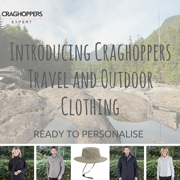 Craghoppers travel and outdoor garments ready to personalise
