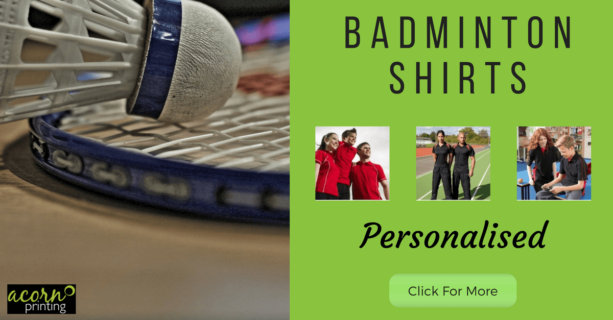 Get personalised Badminton shirts and clothing from Acorn. Printed and embroidered shirts, polos and t-shirts